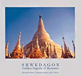 Shwedagon: Golden Pagoda of Myanmar