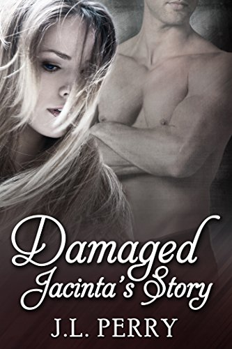 J L Perry - Damaged - Jacinta's Story (Destiny Series Book 3)