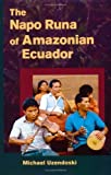 img - for The Napo Runa of Amazonian Ecuador (Interp Culture New Millennium) by Uzendoski, Michael (2005) Paperback book / textbook / text book