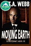 img - for Moving Earth (Earthquake #2) (Pulp Friction 2014) book / textbook / text book