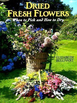 Dried Fresh Flowers: When to Pick and How to Dry PDF
