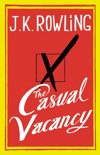 The Casual Vacancy [Hardcover]  By: J.K. Rowling