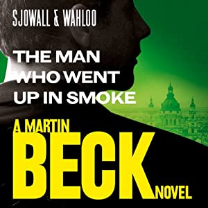The Man Who Went Up in Smoke: Martin Beck Series, Book 2 | [Maj Sjöwall, Per Wahlöö]