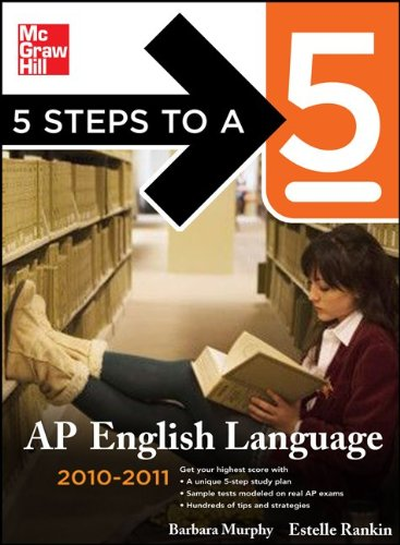 5 Steps to a 5 AP English Language, 2010-2011 Edition (5 Steps to a 5 on the Advanced Placement Examinations Series)