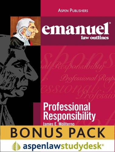 Emanuel Law Outlines: Professional Responsibility (Print + eBook Bonus Pack)