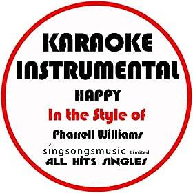 Happy (In the Style of Pharrell Williams) [Karaoke Instrumental Version] - Single