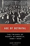 img - for Age of Betrayal: The Triumph of Money in America, 1865-1900 (Vintage) book / textbook / text book