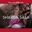 Dark Hearts Audiobook by Sharon Sala Narrated by Nina Alvamar