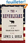 The Republicans: A History of the Gra...