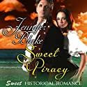 Sweet Piracy (       UNABRIDGED) by Jennifer Blake Narrated by Christine Williams