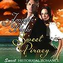 Sweet Piracy Hörbuch von Jennifer Blake Gesprochen von: Christine Williams