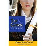 Tap & Gown (Ivy League) ~ Diana Peterfreund