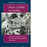 img - for From Lathes to Looms: China s Industrial Policy in Comparative Perspective, 1979-1982 book / textbook / text book