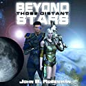 Beyond Those Distant Stars (       UNABRIDGED) by John B. Rosenman Narrated by Scot Wilcox