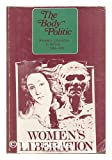 The body politic: writings from the Women's Liberation Movement in Britain, 1969-1972 (0850350131) by Michelene Wandor