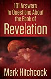 101 Answers to Questions About the Book of Revelation (0736949755) by Hitchcock, Mark