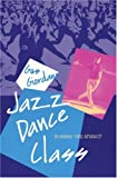 Jazz Dance Class: Beginning thru Advanced (A Dance Horizons Book)