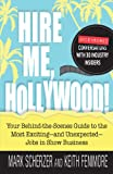 img - for Hire Me, Hollywood!: Your Behind-the-Scenes Guide to the Most Exciting - and Unexpected - Jobs in Show Business book / textbook / text book