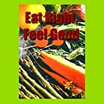 Eat Right, Feel Good: Rosen Real Readers: Early Fluency | Erin A. Olearczyk