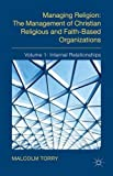 img - for Managing Religion: The Management of Christian Religious and Faith-Based Organizations: Volume 1: Internal Relationships book / textbook / text book