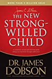 img - for By James C Dobson - The New Strong-Willed Child: Birth Through Adolescence (3.2.2007) book / textbook / text book