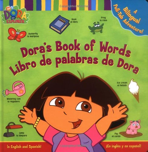 Dora's Book Of Words/Libro de Palabras de Dora: A Bilingual Pull-Tab Adventure! (Dora the Explorer (Simon & Schuster Spanish))