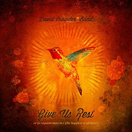 David Crowder Band - Give Us Rest
