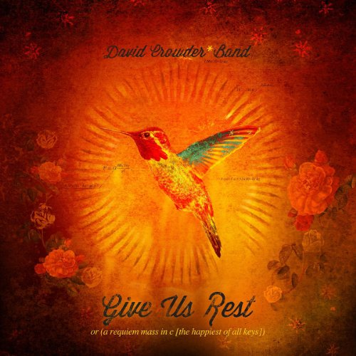 David Crowder Band - Give Us Rest or (A Requiem Mass in C [The Happiest of All Keys]) - Zortam Music