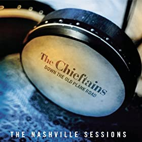 Down The Old Plank Road: The Nashville Sessions