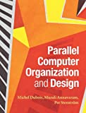 Parallel Computer Organization and Design