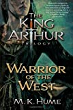 The King Arthur Trilogy Book Two: Warrior of the West