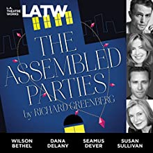 The Assembled Parties Performance Auteur(s) : Richard Greenberg Narrateur(s) : Matthew Arkin, Wilson Bethel, Dana Delany, Seamus Dever, Justin Huen, Zoe Perry, Susan Sullivan, Peter Van Norden