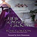 Her Reluctant Groom: Groom Series, Book 2 Audiobook by Rose Gordon Narrated by Stevie Zimmerman