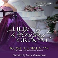 Her Reluctant Groom: Groom Series, Book 2 (       UNABRIDGED) by Rose Gordon Narrated by Stevie Zimmerman