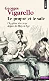 echange, troc Georges Vigarello - Le propre et le sale : L'hygiène du corps depuis le Moyen Age