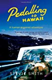 Pedalling to Hawaii: A Human Powered Adventure Across the Western Hemisphere