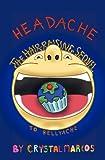 Headache: The Hair-Raising Sequel to BELLYACHE (Volume 2)