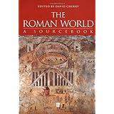 The Roman World: A Sourcebook ~ David Cherry
