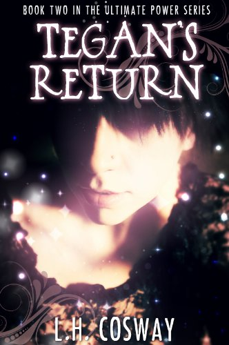 Tegan's Return (The Ultimate Power Series #2) by L.H.  Cosway