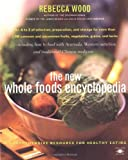 img - for The New Whole Foods Encyclopedia: A Comprehensive Resource for Healthy Eating (Compass) book / textbook / text book