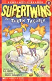 Supertwins and Tooth Trouble (Scholastic Readers)