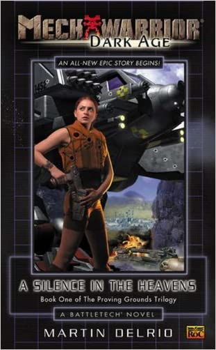 Mechwarrior Dark Age #4 Silence Heavens: Book One of the Proving Grounds Trilogy (A Battletech Novel)