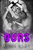 Taking What's Ours (Forced Submission Book 2)