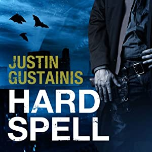 Hard Spell: Occult Crimes Unit Investigations, Book 1 | [Justin Gustainis]