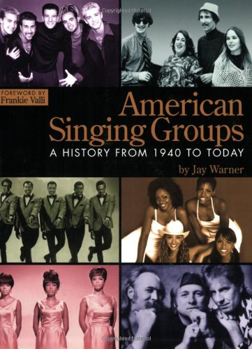 American Singing Groups: A History, From 1940 to Today