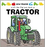 img - for Mini Trucks: Tractor: A Lift-the-Flap and Stand-Up book / textbook / text book