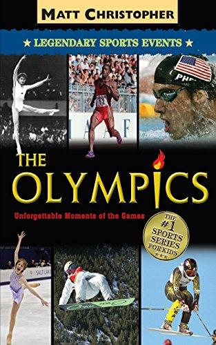 The Olympics: Legendary Sports Events (Matt Christopher Legendary Sports Events)