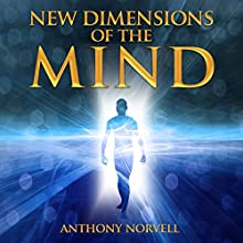 New Dimensions of the Mind Audiobook by Anthony Norvell Narrated by Jim Wentland