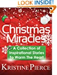 Christmas Miracles: A Collection Of I...