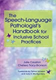 The Speech-Language Pathologists Handbook for Inclusive School Practice